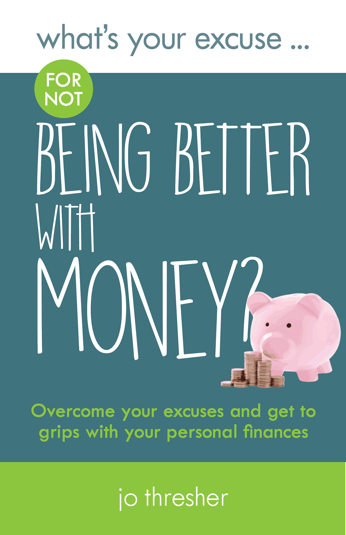 What's Your Excuse For Not Being Better With Money?