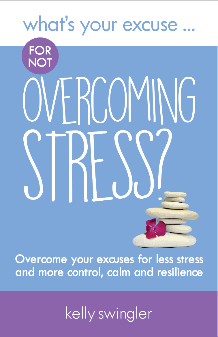 Whats your excuse for not overcoming stress?