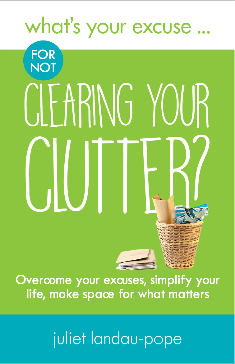 What's Your Excuse for not Clearing Out Your Clutter?