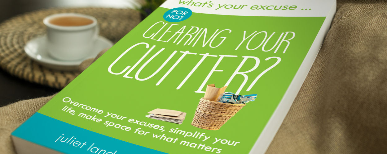 Whats yourr excuse for not clearing out your clutter?
